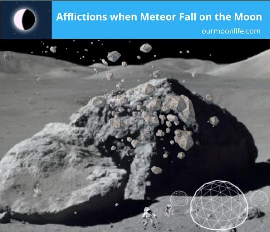 Afflictions when Meteor Fall on the Moon - 1