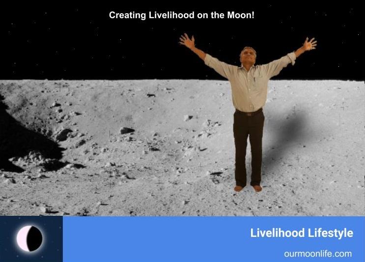 Creating Livelihood on Moon