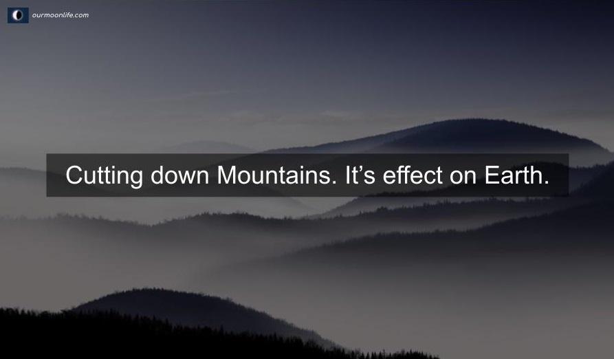 Cutting down Mountains